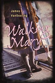 WALKING MARY by James VanOosting