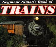SEYMOUR SIMON'S BOOK OF TRAINS by Seymour Simon