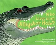 WHO LIVES IN AN ALLIGATOR HOLE? by Anne Rockwell