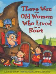 THERE WAS AN OLD WOMAN WHO LIVED IN A BOOT by Linda Smith