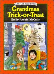GRANDMAS TRICK-OR-TREAT by Emily Arnold McCully