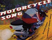 MOTORCYCLE SONG by Diane Siebert