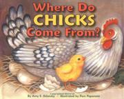 WHERE DO CHICKS COME FROM? by Amy E. Sklansky