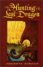 THE HUNTING OF THE LAST DRAGON by Sherryl Jordan