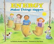 ENERGY MAKES THINGS HAPPEN by Kimberly Brubaker Bradley