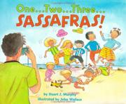 ONE...TWO...THREE... SASSAFRAS! by Stuart J. Murphy