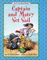 CAPTAIN AND MATEY SET SAIL by Daniel Laurence