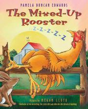 THE MIXED-UP ROOSTER by Pamela Duncan Edwards
