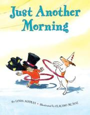 JUST ANOTHER MORNING by Linda Ashman