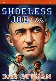SHOELESS JOE AND ME by Dan Gutman