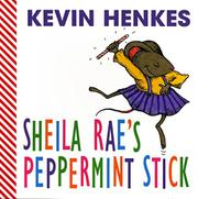 SHEILA RAE'S PEPPERMINT STICK by Kevin Henkes