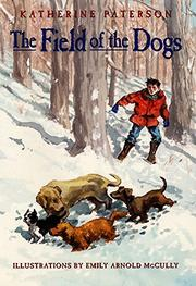 THE FIELD OF THE DOGS by Katherine Paterson