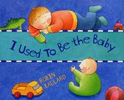 I USED TO BE THE BABY by Robin Ballard