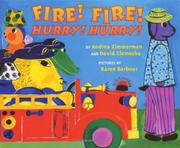 FIRE! FIRE! HURRY! HURRY! by Andrea Zimmerman