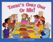 THERE'S ONLY ONE OF ME! by Pat Hutchins