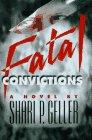 FATAL CONVICTIONS by Shari P. Geller