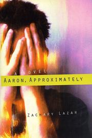 AARON, APPROXIMATELY by Zachary Lazar