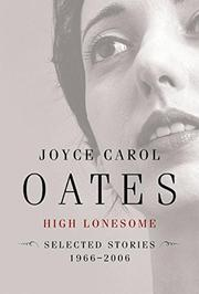 HIGH LONESOME by Joyce Carol Oates