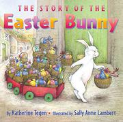 THE STORY OF THE EASTER BUNNY by Katherine Tegen