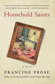 HOUSEHOLD SAINTS by Francine Prose