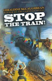 STOP THE TRAIN! by Geraldine McCaughrean