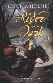 RIDER IN THE DARK by Victoria Holmes