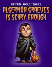 Cover art for ALGERNON GRAEVES IS SCARY ENOUGH