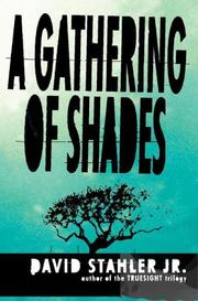 A GATHERING OF SHADES by Jr. Stahler