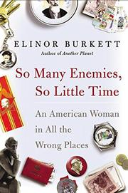SO MANY ENEMIES, SO LITTLE TIME by Elinor Burkett