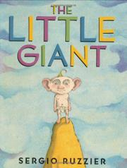 THE LITTLE GIANT by Sergio Ruzzier