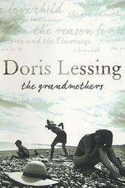 THE GRANDMOTHERS by Doris Lessing
