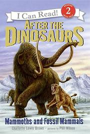 AFTER THE DINOSAURS by Charlotte Lewis Brown