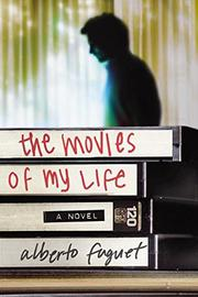 THE MOVIES OF MY LIFE by Alberto Fuguet