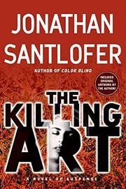 THE KILLING ART by Jonathan Santlofer