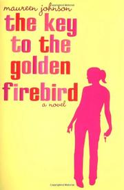 THE KEY TO THE GOLDEN FIREBIRD by Maureen Johnson