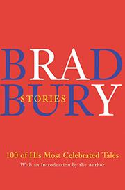 BRADBURY STORIES by Ray Bradbury