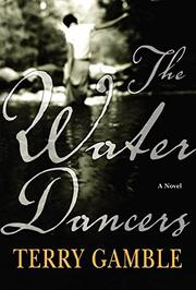 THE WATER DANCERS by Terry Gamble