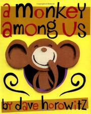 A MONKEY AMONG US by Dave Horowitz