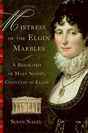 MISTRESS OF THE ELGIN MARBLES by Susan Nagel