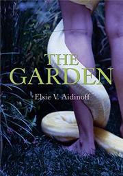 THE GARDEN by Elsie V. Aidinoff