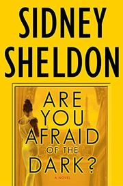 ARE YOU AFRAID OF THE DARK? by Sidney Sheldon
