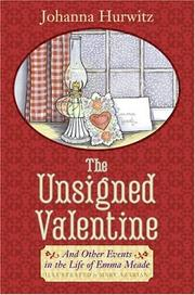 THE UNSIGNED VALENTINE by Johanna Hurwitz