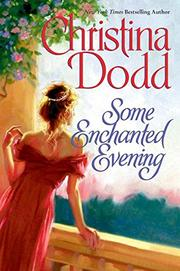 SOME ENCHANTED EVENING by Christina Dodd