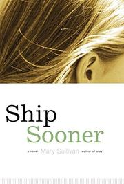 SHIP SOONER by Mary Sullivan