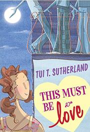 THIS MUST BE LOVE by Tui T. Sutherland