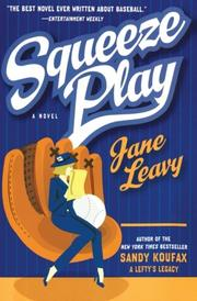 SQUEEZE PLAY by Jane Leavy