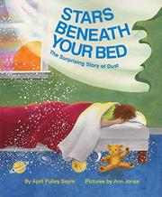 STARS BENEATH YOUR BED by April Pulley Sayre