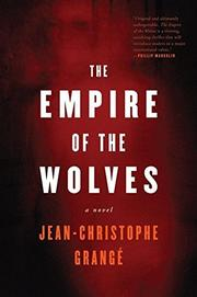 THE EMPIRE OF THE WOLVES by Jean-Christophe Grangé