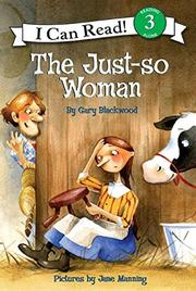 THE JUST-SO WOMAN by Gary Blackwood