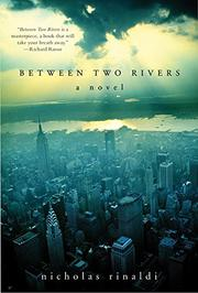 BETWEEN TWO RIVERS by Nicholas Rinaldi